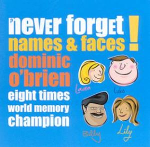 Never Forget Names & Faces! by Dominic O'Brien