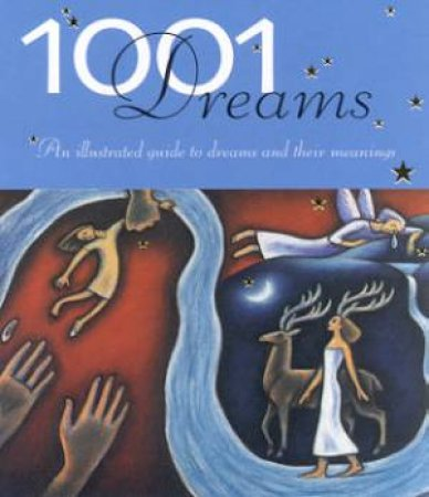 1001 Dreams: An Illustrated Guide To Dreams And Their Meanings by Jack Altman