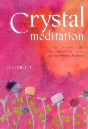 Crystal Meditation Pack by Sue Parlett