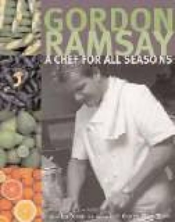 A Chef For All Seasons by Gordon Ramsay