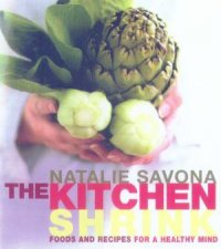 The Kitchen Shrink Foods And Recipes For A Healthy Mind