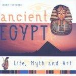 Ancient Egypt Life Myth And Art