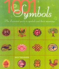1001 Symbols An Illustrated Guide To Symbols And Their Meanings