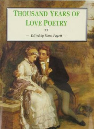 Thousand Years Of Love Poetry by Fiona Pagett (Ed)