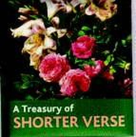 A Treasury Of Shorter Verse by Various
