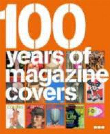 100 Years of Magazine Covers by TAYLOR STEVE