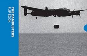 The Dambusters Flip Book by Imperial War Museums