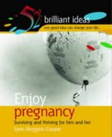 52 Brilliant Ideas: Blooming Pregnancy by Lynn Huggins-Cooper