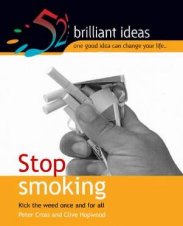 52 Brilliant Ideas: Stop Smoking by Peter Cross