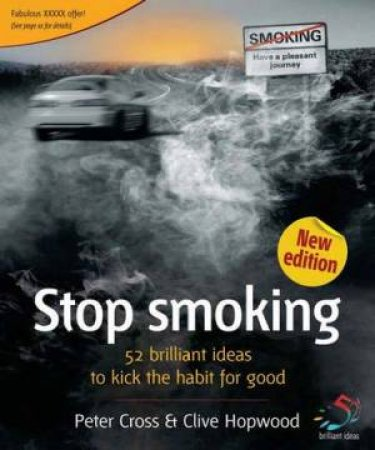 52 Brilliant Ideas: Stop Smoking: 2nd Ed by Peter Cross