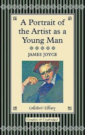 Collector's Library: A Portrait Of The Artist As A Young Man by James Joyce