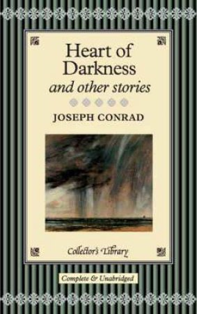 Classics Collector's Library: Heart of Darkness, Youth, End of the Tether by Joseph Conrad