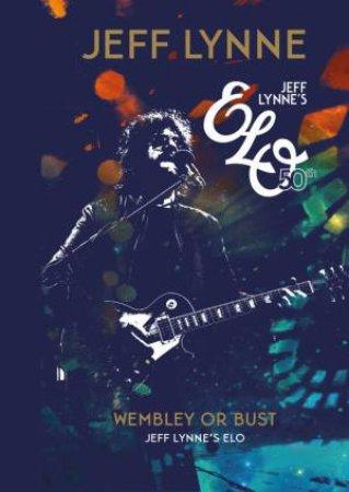 Wembley Or Bust by Jeff Lynne