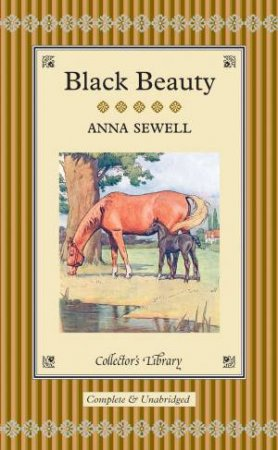 Classics Collector's Library: Black Beauty by Anna Sewell