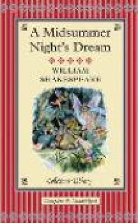 Collector's Library: A Midsummer Night's Dream by William Shakespeare