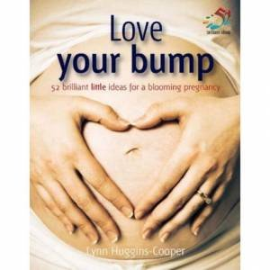 Love Your Bump by Lynn Huggins-Cooper