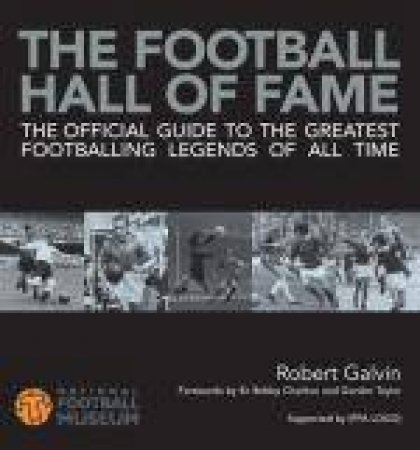 The Football Hall of Fame: The Ultimate Guide to the Greatest by Robert Galvin