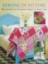 Sewing in No Time 50 StepbyStep Weekend Projects