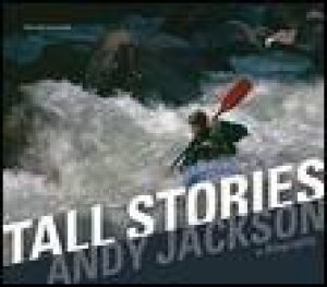 Tall Stories: Andy Jackson A Biography by Ronald Cameron