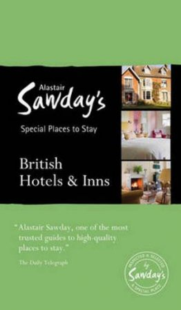 Alastair Sawday's British Hotels & Inns -17th Ed.