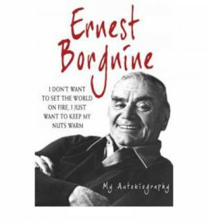 I Don''t Want To Set The World  by Ernest Borgnine
