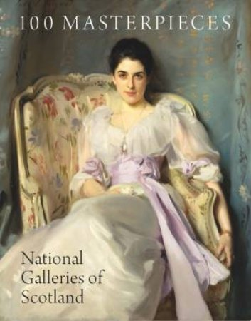 100 Masterpieces from the National Galleries of Scotland by LEIGHTON JOHN