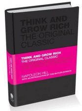 Think And Grow Rich: The Original Classic Text,  Deluxe Edition by Napoleon Hill