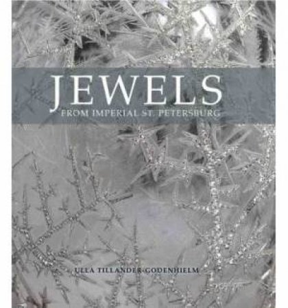 Jewels from Imperial St. Petersburg by Ulla Tillander-Godenhielm