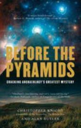 Before the Pyramids by Chris Knight & Alan Butler