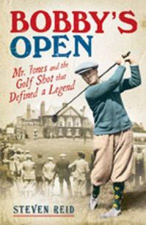 Bobby's Open by Steven Reid
