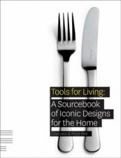 Tools for Living by Charlotte Fiell & Peter Fiell