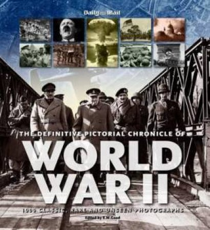 The Definitive Pictorial of World War II by Various