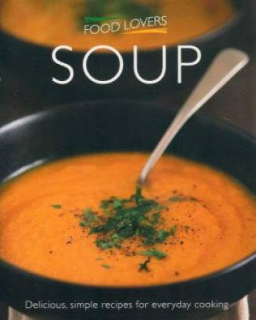 Food Lovers: Soup by Various