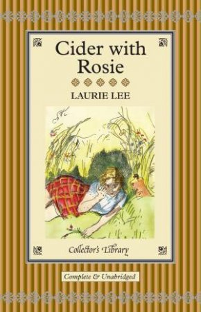 Collector's Library: Cider with Rosie by Laurie Lee