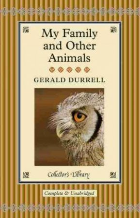 Collector's Library: My Family and Other Animals by Gerald Durrell