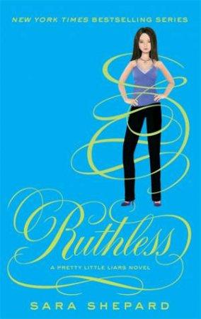 Ruthless by Sara Shepard