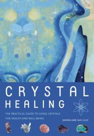 Crystal Healing by Simon Lilly & Sue Lilly