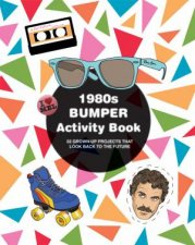 1980s Bumper Activity Book 52 Grown Up Projects That Look Back To The Future
