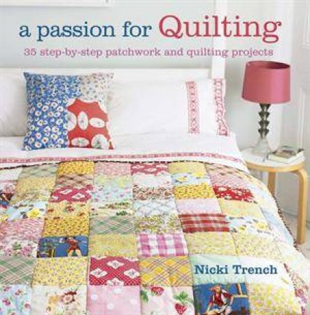 A Passion for Quilting by Nicki Trench