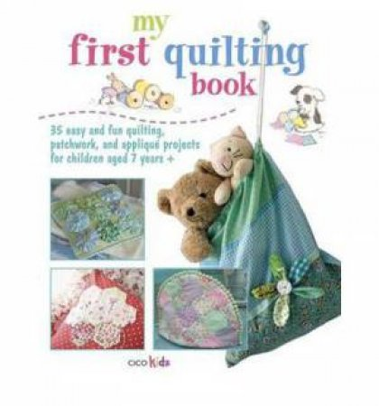My First Quilting Book by Various