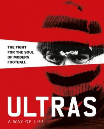 Ultras. A Way Of Life
