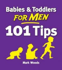 Babies  Toddlers For Men 101 Tips