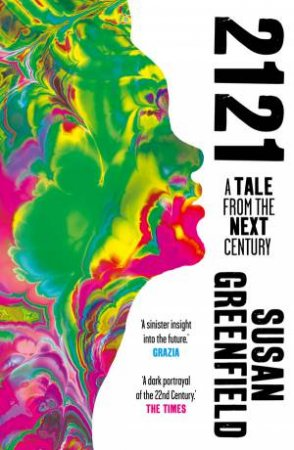 2121: A Tale from the Next Century by Susan Greenfield