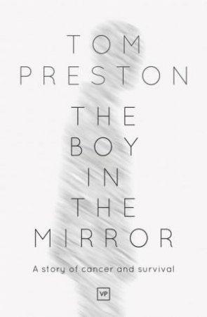 Boy In The Mirror by Tom Preston