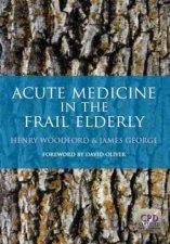 Acute Medicine in the Frail Elderly