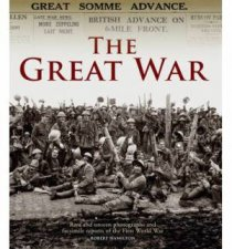 The Great War Unseen Archives by Robert Hamilton