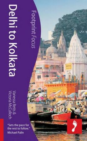 Footprint Focus Guide: Delhi to Kolkata