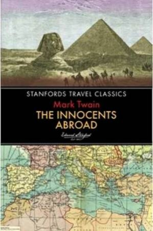 Stanford's Travel Classics: Innocents Abroad