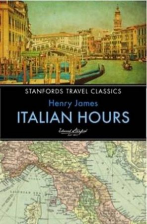 Stanford's Travel Classics: Italian Hours