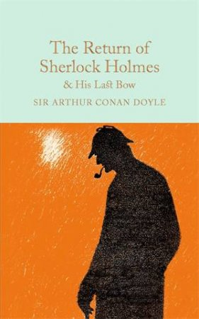 Macmillan Collector's Library: The Return of Sherlock Holmes by Sir Arthur Conan Doyle